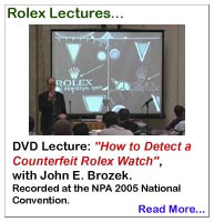 "DVD Video Lecture: ""How to Detect a Counterfeit Rolex Watch""... a 63 minute video lecture recorded at the NPA 2004 National Convention in Las Vegas, topics covered include: the cursory inspection, the detailed examination, casebacks, winding crowns, dials and markings, crystals, hallmarks, movements, vintage and conversion fakes, watch accessories (boxes, hang tags, paperwork), hologram-encoded stickers, laser-etched crystals, engraved identification numbers, and more..."