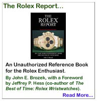 The Rolex Report, An Unauthorized Reference Book for the Rolex Enthusiast, by John E. Brozek.... A Rolex book (Rolex Reference Book) to identify genuine authentic Rolex watches, as well as fake Rolex, counterfeit Rolex, or Rolex replicas, Swiss Replicas, Replica watches... This book also includes a resource for The Rolex Watch Company, including Rolex history, Serial Numbers, Rolex Reference Numbers, Rolex parts (i.e. dials, bezels, bracelets, caliber movements, Rolex Oyster crowns, tubes), also a Rolex wholesale & Retail Price List...